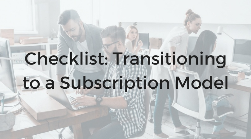 Transitioning to a Subscription Model